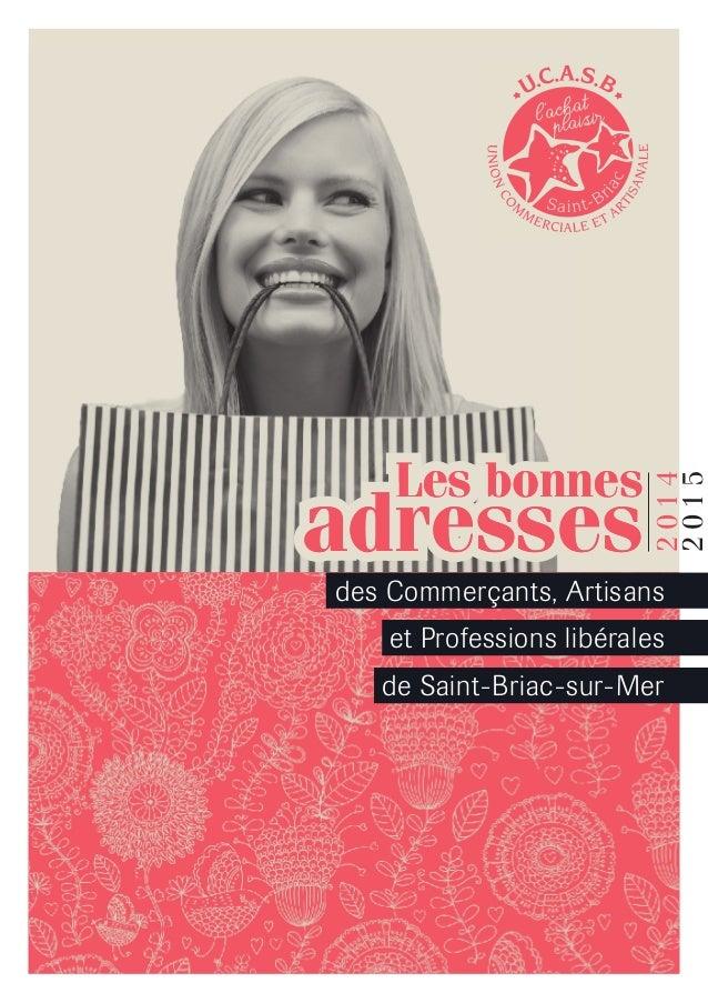 des Commerçants, Artisans et Professions libérales de Saint-Briac-sur-Mer 2014 2015 Les bonnes adresses Les bonnes adresses