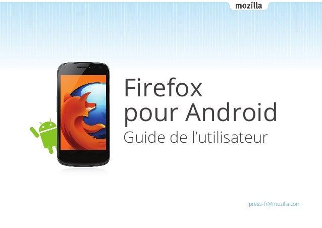 Firefox pour Android Guide de l'utilisateur  press-fr@mozilla.com