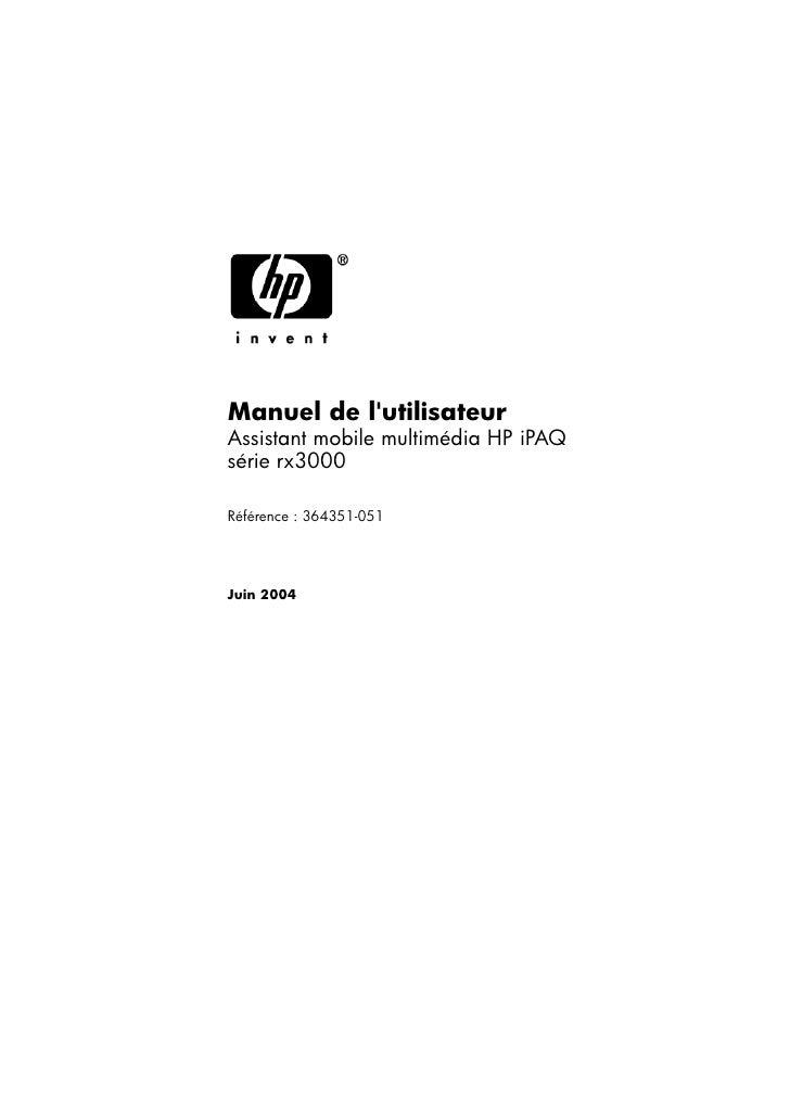 Manuel de l'utilisateur Assistant mobile multimédia HP iPAQ série rx3000  Référence : 364351-051      Juin 2004