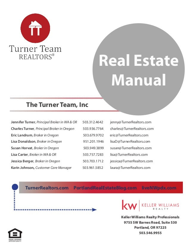 Real Estate Manual The Turner Team, Inc Jennifer Turner, Principal Broker in WA & OR  503.312.4642	  jenny@TurnerRealtors....