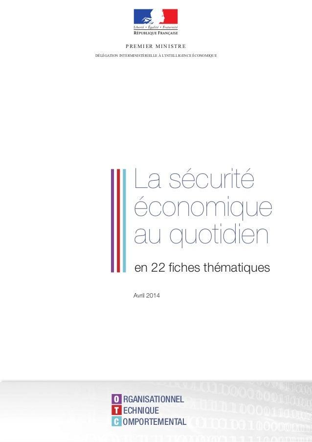 La sécurité économique au quotidien en 22 fiches thématiques PR EMIER MI N ISTR E DÉLÉGATION INTERMINISTÉRIELLE À L'INTELL...