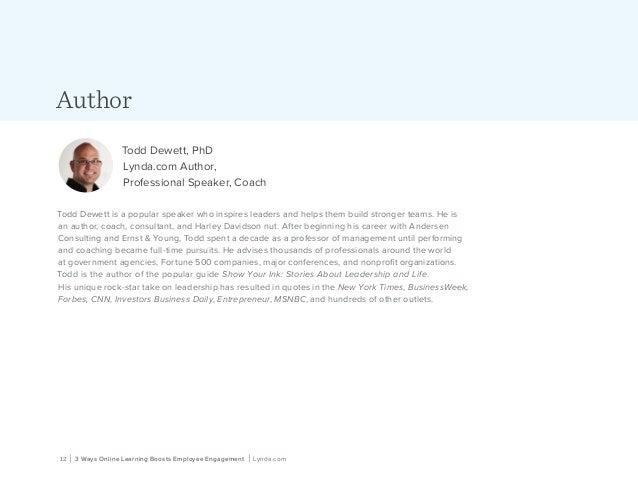 12 | 3 Ways Online Learning Boosts Employee Engagement | Lynda.com Author Todd Dewett, PhD Lynda.com Author, Professional ...