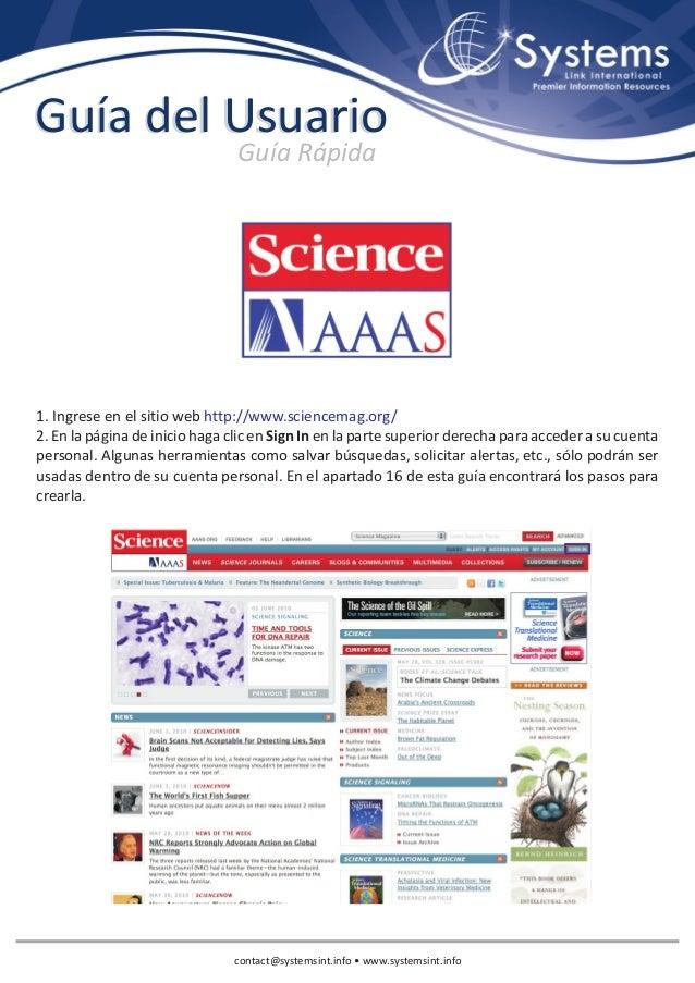 Guía del Usuario Guía Rápida  1. Ingrese en el sitio web http://www.sciencemag.org/ 2. En la página de inicio haga clic en...