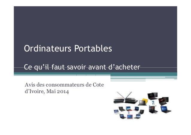 Ordinateurs Portables Ce qu'il faut savoir avant d'acheterCe qu'il faut savoir avant d'acheter Avis des consommateurs de C...