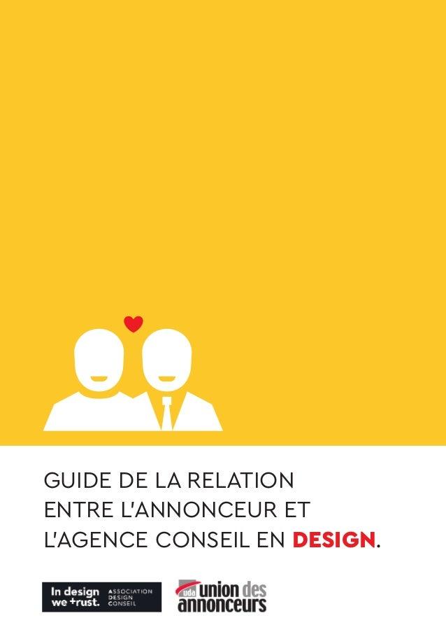 GUIDE DE LA RELATION ENTRE L'ANNONCEUR ET L'AGENCE CONSEIL EN DESIGN.