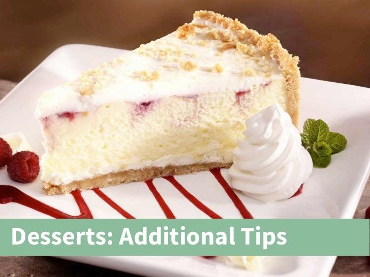 Desserts: Additional Tips