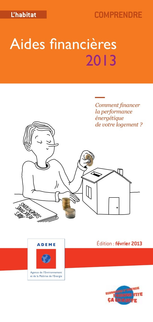L'habitat    ComprendreAides financières            2013             Comment financer             la performance          ...