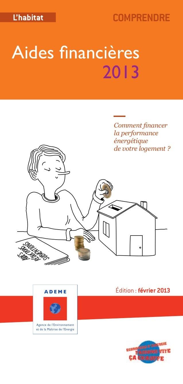 L'habitat    ComprendreAides financières            2013             Comment financer             la performance          ...