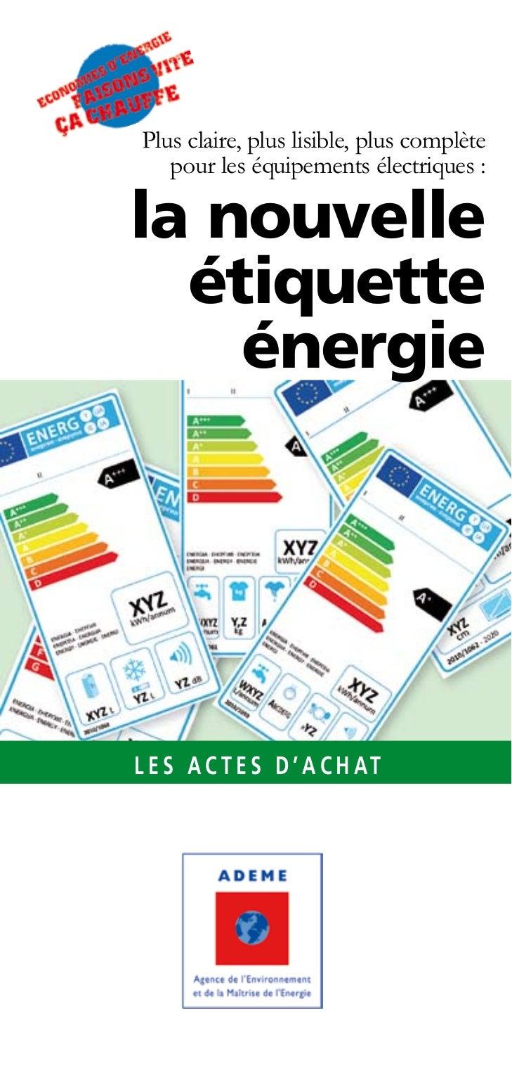 Plus claire, plus lisible, plus complète   pour les équipements électriques :la nouvelle  étiquette    énergieL E S A C T ...