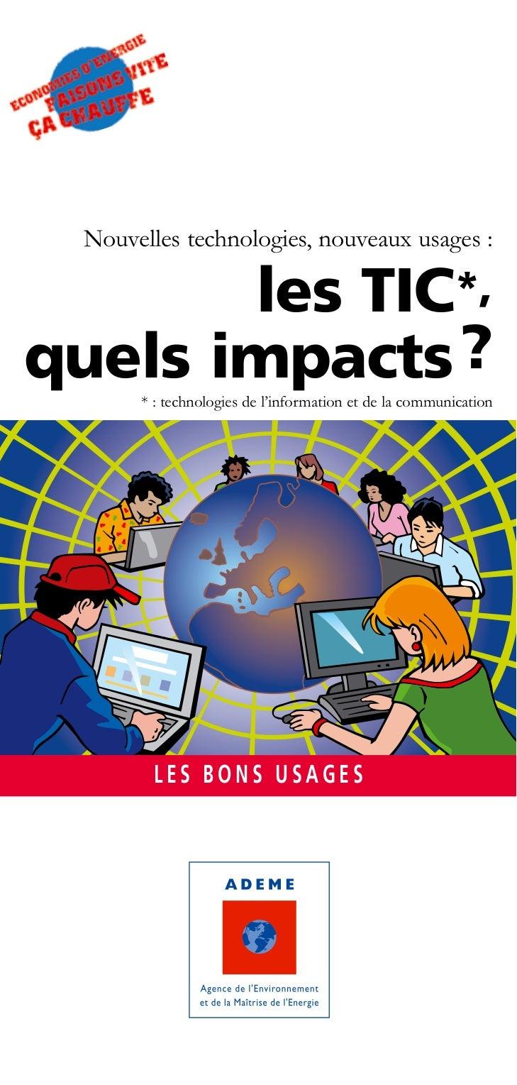 Nouvelles technologies, nouveaux usages :       les TIC*,quels impacts ?       * : technologies de l'information et de la ...
