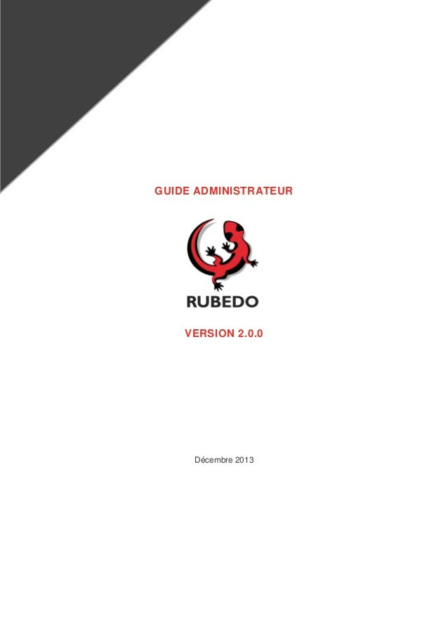 GUIDE ADMINISTRATEUR  VERSION 2.0.0  Décembre 2013