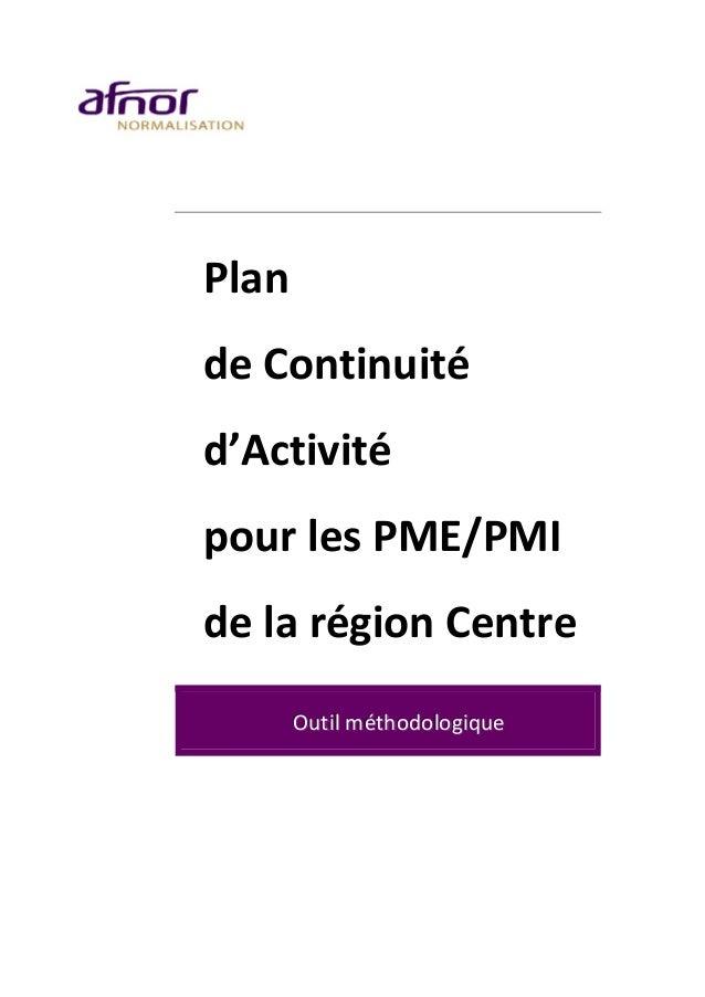 Plan deContinuité d'Activité pourlesPME/PMI delarégionCentre OOOuuutttiiilll hmmméééttthhooodddoooll...