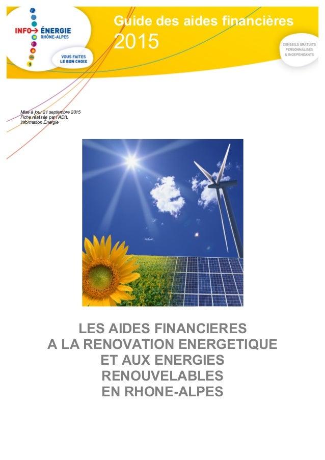LES AIDES FINANCIERES A LA RENOVATION ENERGETIQUE ET AUX ENERGIES RENOUVELABLES EN RHONE-ALPES Mise à jour 21 septembre 20...