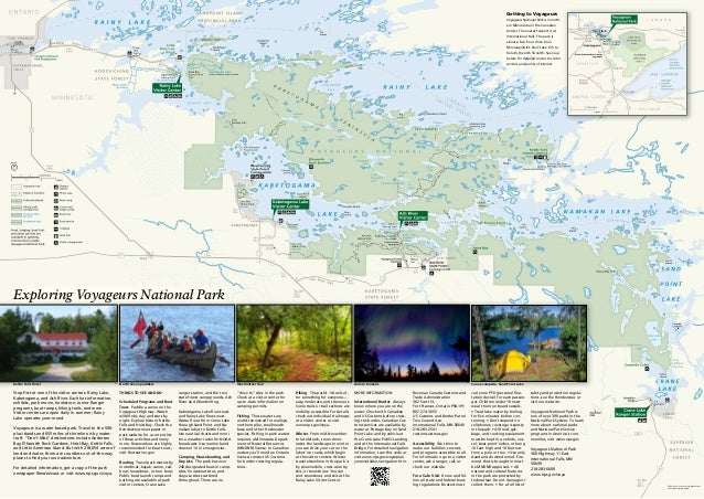 Stop first at one of the visitor centers: Rainy Lake, Kabetogama, and Ash River. Each has information, exhibits, park movi...