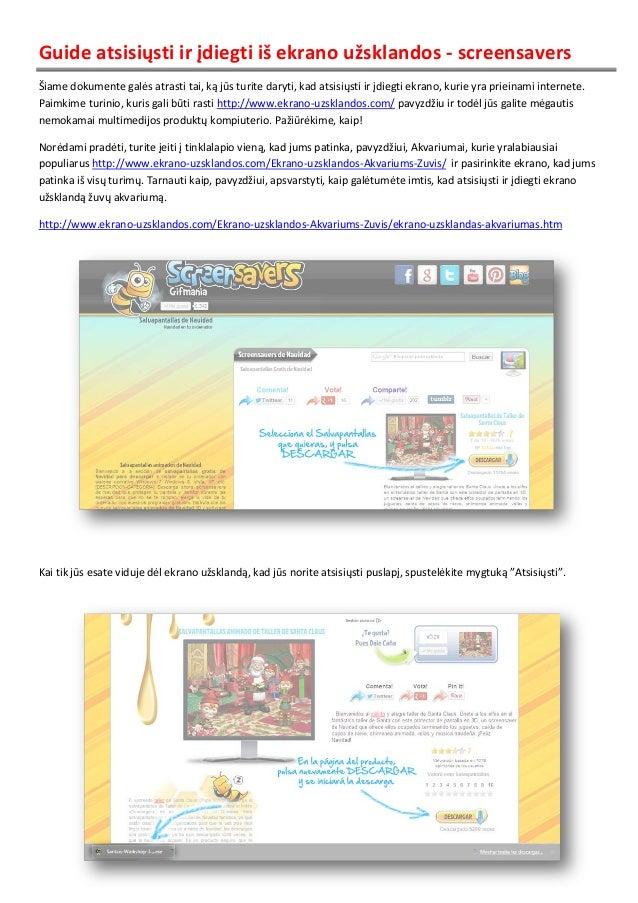 Guide atsisiųsti ir įdiegti iš ekrano užsklandos - screensavers Šiame dokumente galės atrasti tai, ką jūs turite daryti, k...