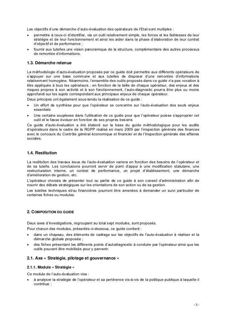 Les objectifs d'une démarche d'auto-évaluation des opérateurs de l'Etat sont multiples :•   permettre à ceux-ci d'identifi...