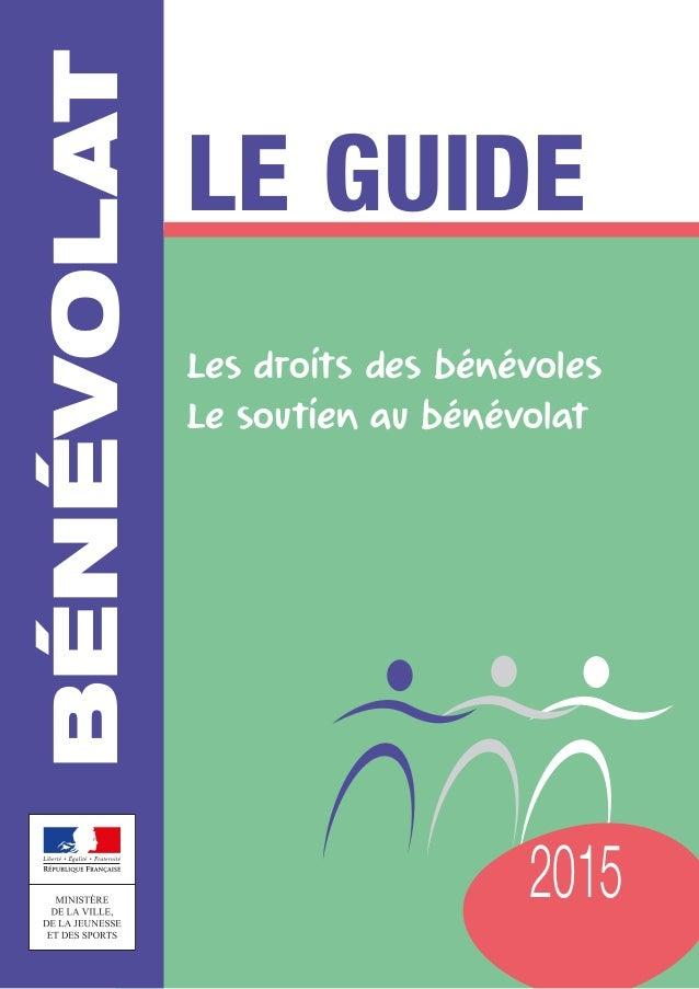 2015 Bénévolat Le guide Les droits des bénévoles Le soutien au bénévolat