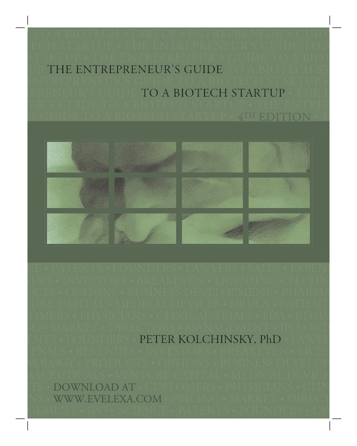 E TO A BIOTECH STARTUP • ENTREPRENEUR'S GUIDE TECH STARTUP • THE ENTREPRENEUR'S GUIDE TO A  STARTUP • THE ENTREPRENEUR'S G...