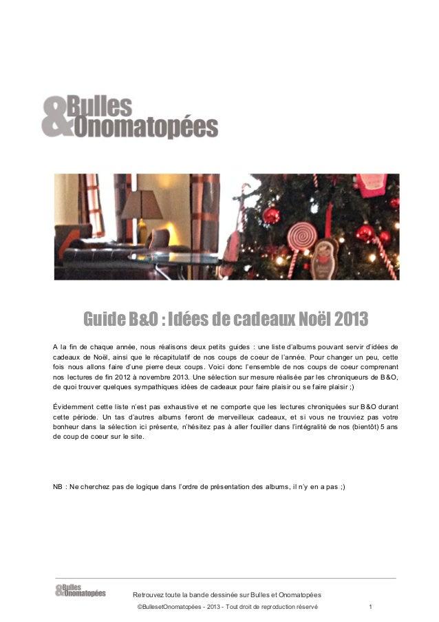 Guide B&O : Idées de cadeaux Noël 2013 A  la  fin  de  chaque  année,  nous   réalisons   deux   petits   guides...