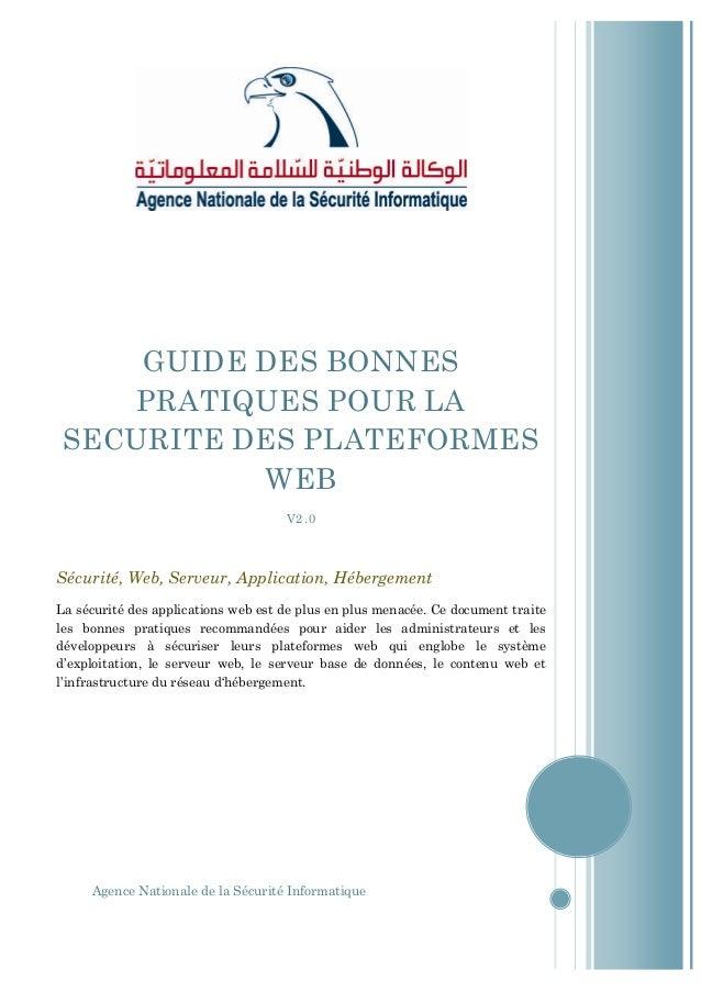GUIDE DES BONNES PRATIQUES POUR LA SECURITE DES PLATEFORMES WEB V2 .0  Sécurité, Web, Serveur, Application, Hébergement La...