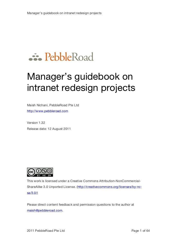 Manager's guidebook on intranet redesign projectsManager's guidebook onintranet redesign projectsMaish Nichani, PebbleRoad...