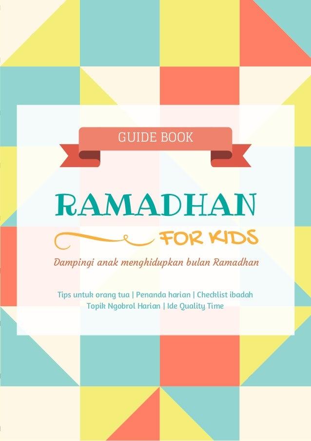 RAMADHAN Dampingi anak menghidupkan bulan Ramadhan FOR KIDS Tips untuk orang tua | Penanda harian | Checklist ibadah Topik...