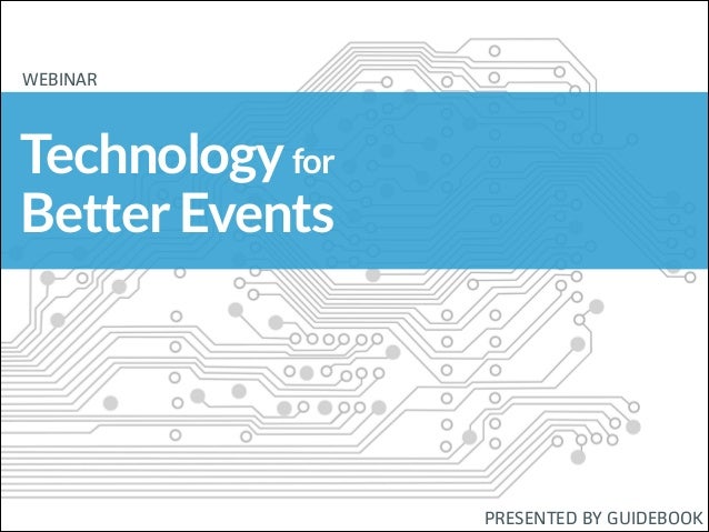 @guidebook  WEBINAR !  Technology for Better Events  PRESENTED BY GUIDEBOOK