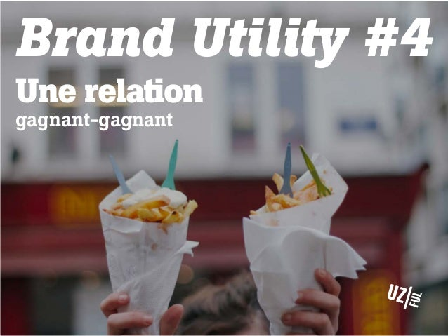 Brand Utility #4 Une relation gagnant-gagnant