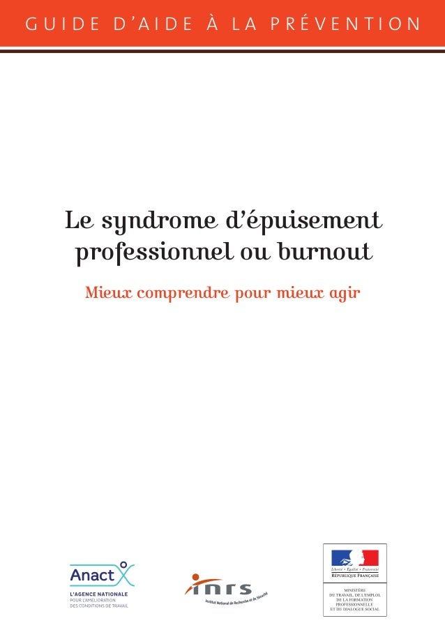 G u i d e d 'a i d e À l a p r é v e n t i o n Le syndrome d'épuisement professionnel ou burnout Mieux comprendre pour mie...
