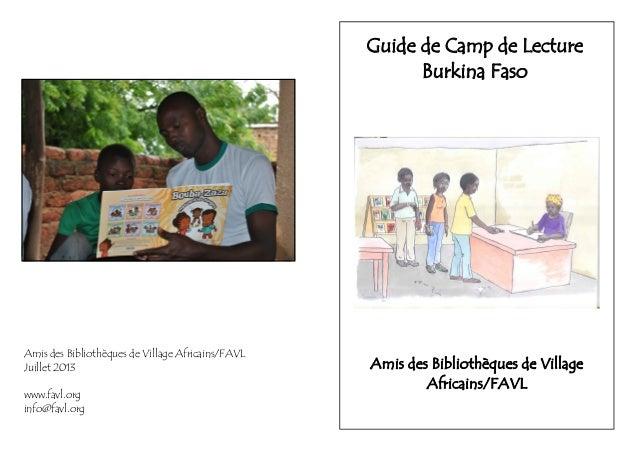 Amis des Bibliothèques de Village Africains/FAVL Juillet 2013 www.favl.org info@favl.org Guide de Camp de Lecture Burkina ...