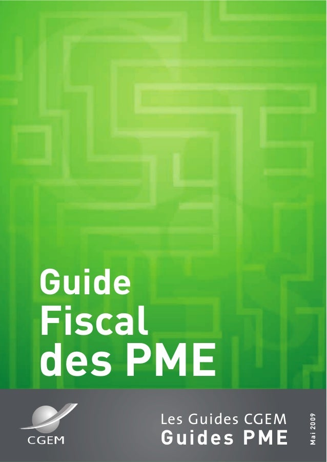 Les Guides CGEMGuides PMEMai2009GuideFiscaldes PME