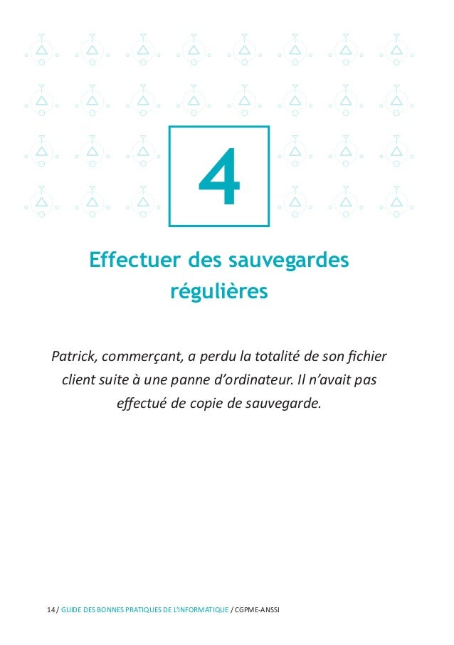 18 / GUIDE DES BONNES PRATIQUES DE L'INFORMATIQUE / CGPME-ANSSI •• n'utilisez pas les Wi-Fi « publics » (réseaux offerts d...