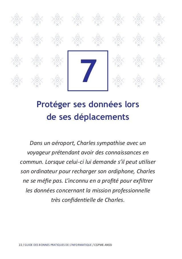 28 / GUIDE DES BONNES PRATIQUES DE L'INFORMATIQUE / CGPME-ANSSI 9 Télécharger ses programmes sur les sites officiels des é...