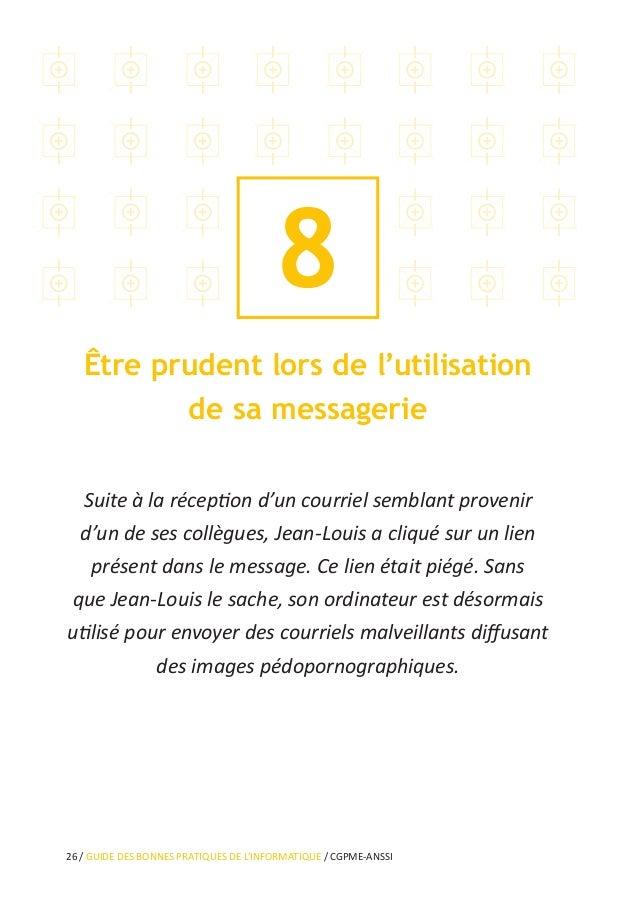 32 / GUIDE DES BONNES PRATIQUES DE L'INFORMATIQUE / CGPME-ANSSI Séparer les usages personnels des usages professionnels Pa...