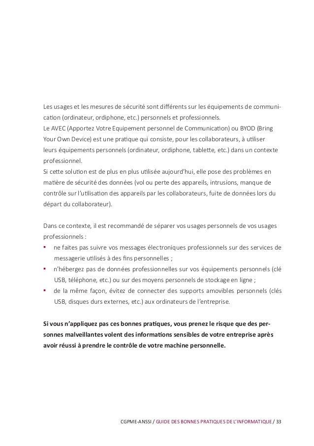 CGPME-ANSSI / GUIDE DES BONNES PRATIQUES DE L'INFORMATIQUE / 39 •• utilisateur : personne qui utilise un système informati...