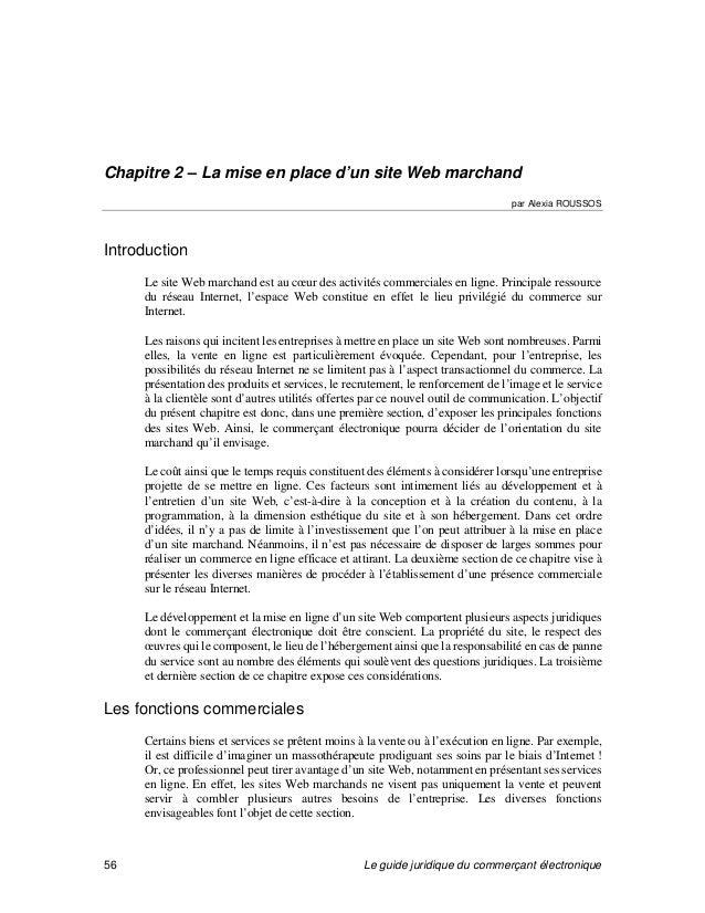 Le guide juridique du commerçant électronique56Chapitre 2 – La mise en place d'un site Web marchandpar Alexia ROUSSOSIntro...