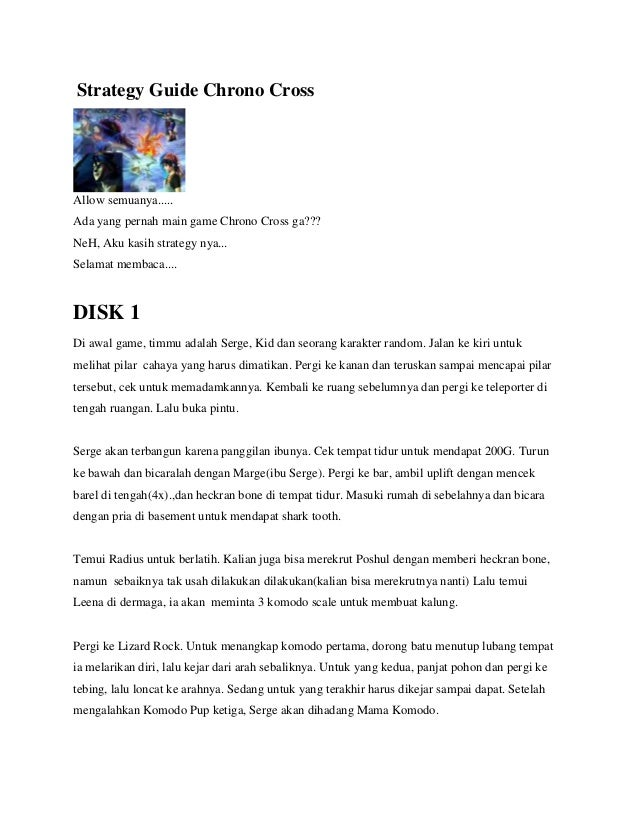 Strategy Guide Chrono CrossAllow semuanya.....Ada yang pernah main game Chrono Cross ga???NeH, Aku kasih strategy nya...Se...