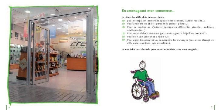En aménageant mon commerce…     Je réduis les difficultés de mes clients :     6 pour se déplacer (personnes appareillées ...
