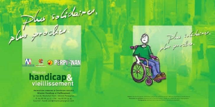 Animation urbaine & Cohésion sociale      Mission Handicap et Vieillissement 52 rue du Maréchal Foch • 66000 Perpignan    ...