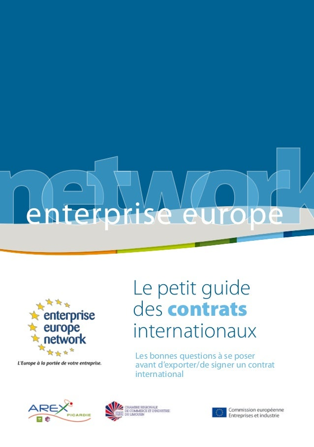 1 Le petit guide des contrats internationaux networkenterprise europe enterprise europe Les bonnes questions à se poser av...