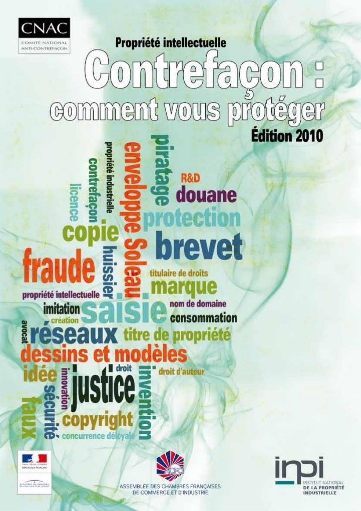 AvertissementCe guide pratique vise à sensibiliser, par des cas concrets, aux enjeux de la protection des innovations et d...