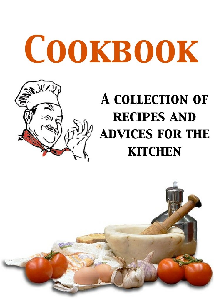 Cookbook   A collection of     recipes and   advices for the       kitchen