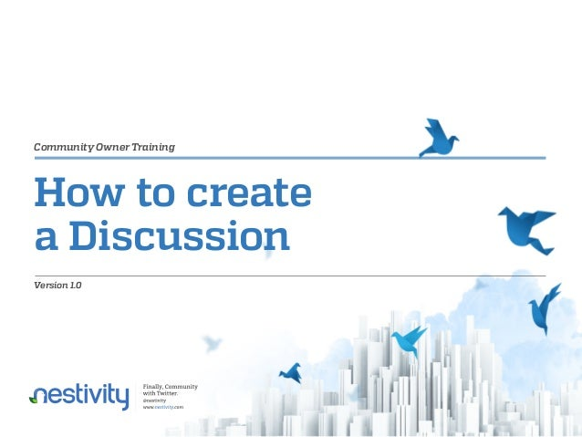 Community Owner Training  How to create a Discussion Version 1.0