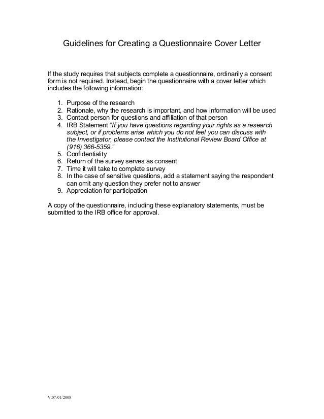Guidelines for Creating a Questionnaire Cover LetterIf the study requires that subjects complete a questionnaire, ordinari...