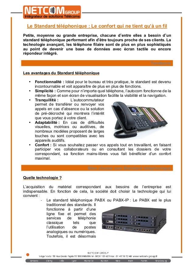 Le Standard téléphonique : Le confort qui ne tient qu'à un fil Petite, moyenne ou grande entreprise, chacune d'entr...