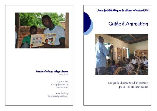 Friends of African Village Libraries Juin 2013 09 B.P. 938 Ouagadougou 09 Burkina Faso www.favl.org favlafrica@gmail.com G...