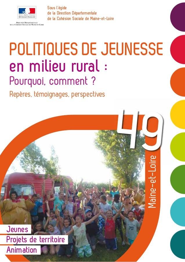 POLITIQUES DE JEUNESSE en milieu rural : Pourquoi, comment ? Repères, témoignages, perspectives Jeunes Projets de territoi...