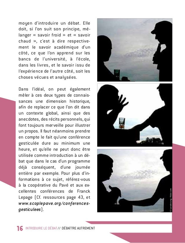 16 INTRODUIRE LE DÉBAT // DÉBATTRE AUTREMENT moyen d'introduire un débat. Elle doit, si l'on suit son principe, mé- langer...