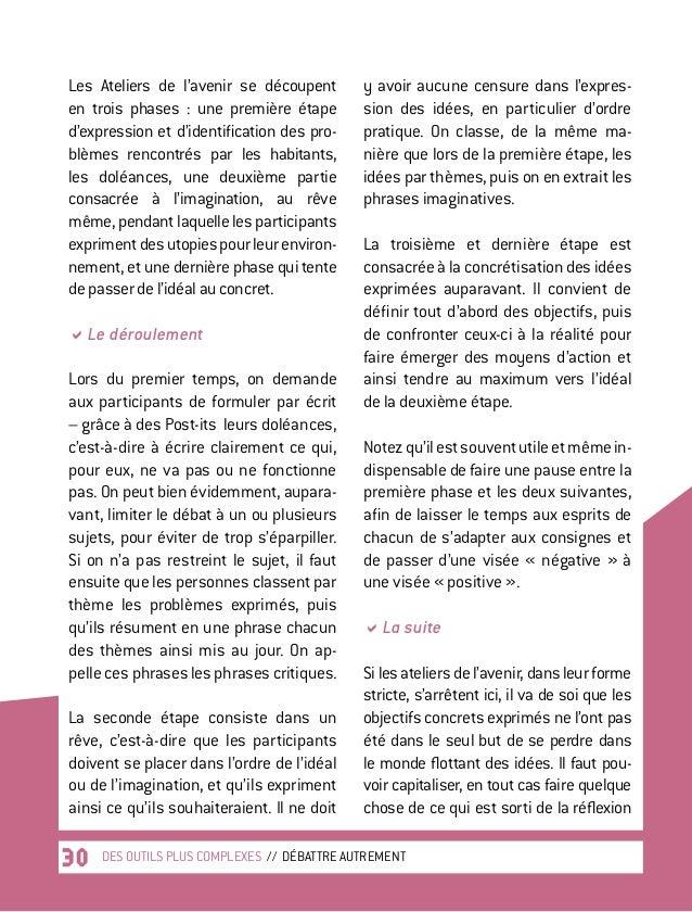 30 Les Ateliers de l'avenir se découpent en trois phases : une première étape d'expression et d'identification des pro- b...