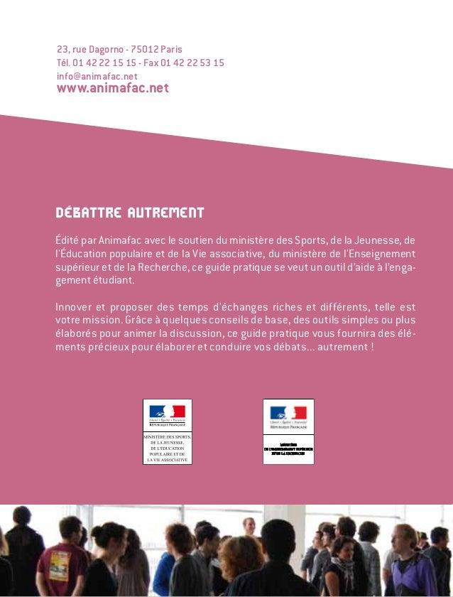 DÉBATTRE AUTREMENT édité par Animafac avec le soutien du ministère des Sports, de la Jeunesse, de l'éducation populaire et...